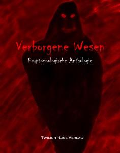 Verborgene Wesen – Kryptozoologische Anthologie