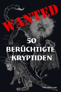 Wanted: 50 berüchtigte Kryptiden